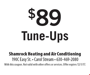 $89 Tune-Ups. With this coupon. Not valid with other offers or services. Offer expires 12/1/17.