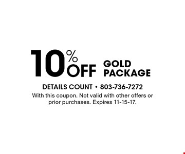 10% Off Gold Package. With this coupon. Not valid with other offers or prior purchases. Expires 11-15-17.