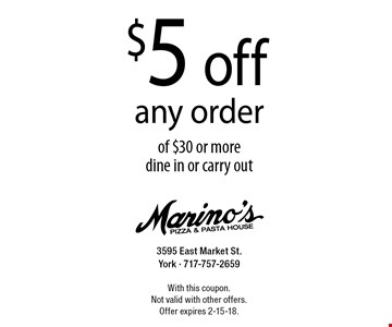 $5 off any order of $30 or more. Dine in or carry out. With this coupon. Not valid with other offers. Offer expires 2-15-18.