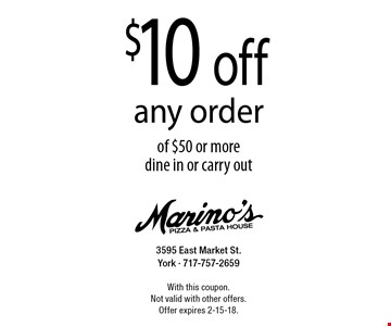 $10 off any order of $50 or more. Dine in or carry out. With this coupon. Not valid with other offers. Offer expires 2-15-18.