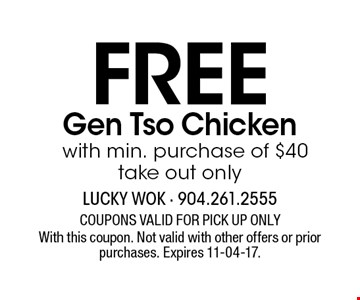Free Gen Tso Chicken with min. purchase of $40 take out only. With this coupon. Not valid with other offers or prior purchases. Expires 11-04-17.