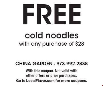 Free cold noodles with any purchase of $28. With this coupon. Not valid with other offers or prior purchases. Go to LocalFlavor.com for more coupons.