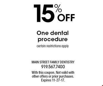 15% OFF One dentalprocedurecertain restrictions apply. With this coupon. Not valid withother offers or prior purchases.Expires 11-27-17.