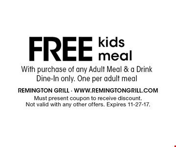 FREEkids meal. Must present coupon to receive discount. Not valid with any other offers. Expires 11-27-17.