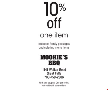 10% off one item excludes family packages and catering menu items. With this coupon. One per order.Not valid with other offers.
