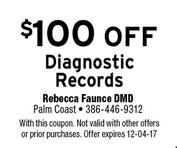 $100 OFF DiagnosticRecords. With this coupon. Not valid with other offers or prior purchases. Offer expires 12-04-17