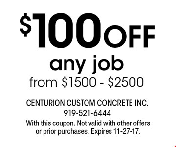 $100 Off any job from $1500 - $2500. With this coupon. Not valid with other offers or prior purchases. Expires 11-27-17.
