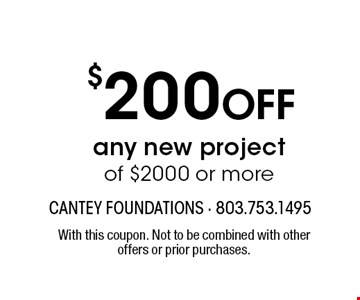 $200 Off any new project of $2000 or more. With this coupon. Not to be combined with other offers or prior purchases.