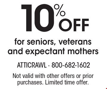 10% off for seniors, veterans and expectant mothers. Not valid with other offers or prior purchases. Limited time offer.