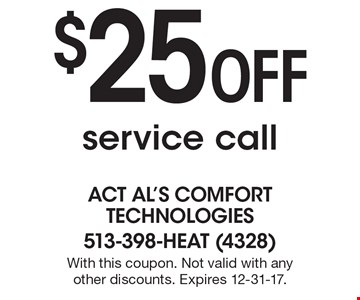 $25 off service call. With this coupon. Not valid with any other discounts. Expires 12-31-17.