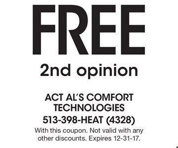 Free 2nd opinion. With this coupon. Not valid with any other discounts. Expires 12-31-17.