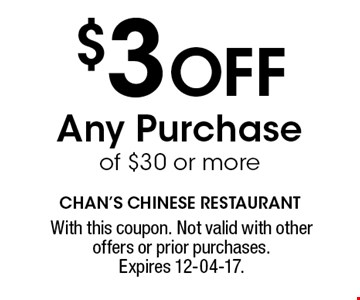 $3 OFF Any Purchase of $30 or more. With this coupon. Not valid with other offers or prior purchases. Expires 12-04-17.