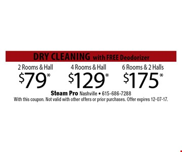 $79* 2 Rooms & Hall. Steam Pro Nashville - 615-686-7288With this coupon. Not valid with other offers or prior purchases. Offer expires 12-07-17.