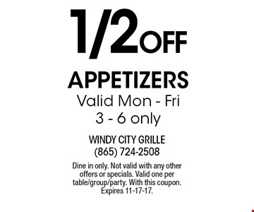 1/2 Off appetizers Valid Mon - Fri 3 - 6 only. Dine in only. Not valid with any other offers or specials. Valid one per table/group/party. With this coupon. Expires 11-17-17.