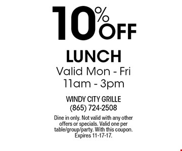10% Off Lunch Valid Mon - Fri 11am - 3pm. Dine in only. Not valid with any other offers or specials. Valid one per table/group/party. With this coupon. Expires 11-17-17.