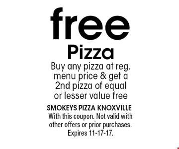 free Pizza Buy any pizza at reg.menu price & get a 2nd pizza of equal or lesser value free. With this coupon. Not valid with