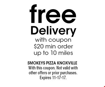 free Deliverywith coupon$20 min order up to 10 miles. With this coupon. Not valid with