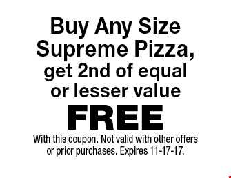 FREE Buy Any Size Supreme Pizza,get 2nd of equal