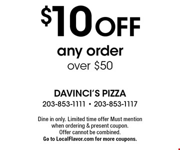 $10 off any order over $50. Dine in only. Limited time offer Must mention when ordering & present coupon. Offer cannot be combined. Go to LocalFlavor.com for more coupons.