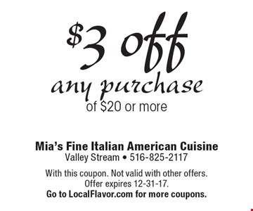 $3 off any purchase of $20 or more. With this coupon. Not valid with other offers. Offer expires 12-31-17.Go to LocalFlavor.com for more coupons.