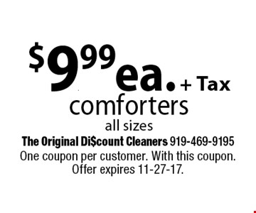 $9.99 ea. + Taxcomfortersall sizes. One coupon per customer. With this coupon. Offer expires 11-27-17.