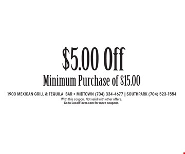 $5.00 Off Minimum Purchase of $15.00. With this coupon. Not valid with other offers. Go to LocalFlavor.com for more coupons.