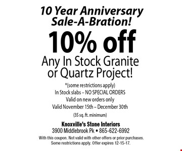 FREESolera 8123 Series Stainless Undermount Sinkwith any Granite, Quartz or Marble Kitchen Countertop Purchase$582 value (35 sq. ft. minimum). Knoxville's Stone Interiors3900 Middlebrook Pk - 865-622-6992 With this coupon. Not valid with other offers or prior purchases. Some restrictions apply. Offer expires 12-15-17.