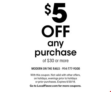 $5 off any purchase of $30 or more. With this coupon. Not valid with other offers, on holidays, evenings prior to holidays or prior purchases. Expires 6/30/18. Go to LocalFlavor.com for more coupons.