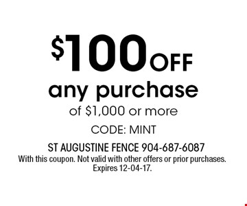 $100 Off any purchase of $1,000 or moreCODE: MINT. With this coupon. Not valid with other offers or prior purchases. Expires 12-04-17.