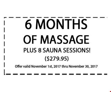 6 months of massage plus 8 sauna sessions ($279.95). offer valid 11-30-17
