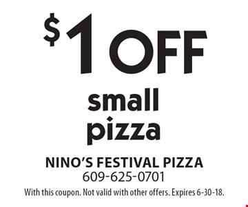 $1 off small pizza. With this coupon. Not valid with other offers. Expires 6-30-18.
