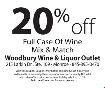 20% off Full Case Of Wine Mix & Match. With this coupon. Coupons may not be combined. Cash & carry and redeemable in store only. One coupon for one purchase only. Not valid with other offers, prior purchases or holiday sale. Exp. 1/1/18. Go to LocalFlavor.com for more coupons.