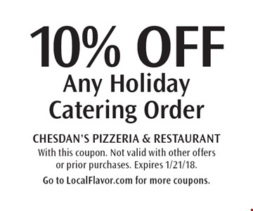 10% OFF Any Holiday Catering Order. With this coupon. Not valid with other offers or prior purchases. Expires 1/21/18. Go to LocalFlavor.com for more coupons.