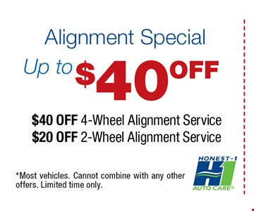 up to $40 OFF Alignment Special$40 off 4-wheel Alignment ServiceOR $20 off 2-wheel Alignment Service. *Most vehicles. Cannot combine with any other offers. Limited time only.