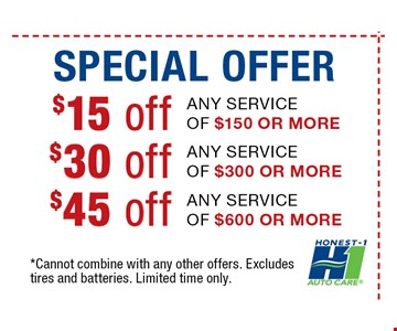 $15 off ANY SERVICE OF $150 OR MORE. *Cannot combine with any other offers. Excludestires and batteries. Limited time only.
