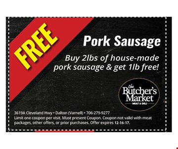 Free Pork sausage. Buy 2lbs of house-made pork sausage & get 1lb free!. 3619A Cleveland Hwy - Dalton (Varnell) - 706-279-9277Limit one coupon per visit. Must present Coupon. Coupon not valid with meat packages, other offers, or prior purchases. Offer expires 12-16-17.
