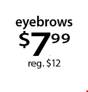 eyebrows $7.99 reg. $12. With this Clipper coupon. Not valid with other offers or prior services. Offer expires 12-25-17.