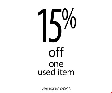 15% off one used item. Offer expires 12-25-17.