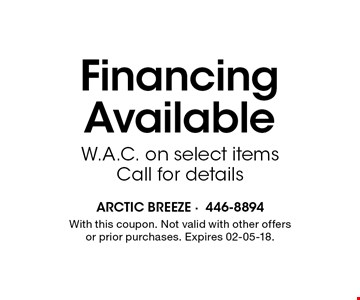 Financing Available W.A.C. on select itemsCall for details. With this coupon. Not valid with other offers or prior purchases. Expires 02-05-18.