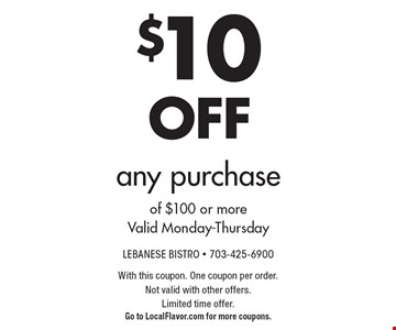$10 Off any purchase of $100 or more. Valid Monday-Thursday. With this coupon. One coupon per order. Not valid with other offers.Limited time offer. Go to LocalFlavor.com for more coupons.