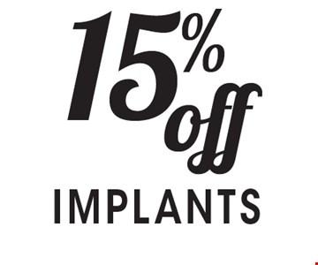 15% off IMPLANTS.