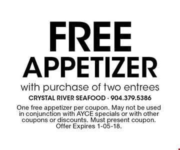 Free APPETIZERwith purchase of two entrees. One free appetizer per coupon. May not be used in conjunction with AYCE specials or with other coupons or discounts. Must present coupon. Offer Expires 1-05-18.