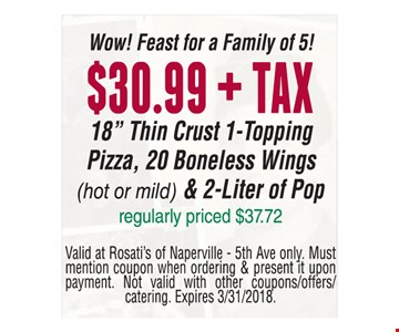 Wow! Feast for a Family of 5! $30.99 + tax 18
