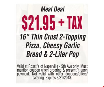 Meal Deal $21.95 + tax 16