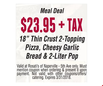Meal Deal $23.95 + tax 18