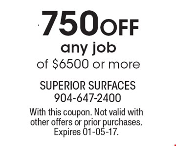$750 Off any job of $6500 or more. With this coupon. Not valid with other offers or prior purchases. Expires 01-05-17.