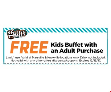 FREE Kids Buffet With An Adult Purchase. Limit 1 use. Valid at Maryville& Knoxville locations only. Drink not included. Not valid with any other offers discounts / coupons. 12-15-17