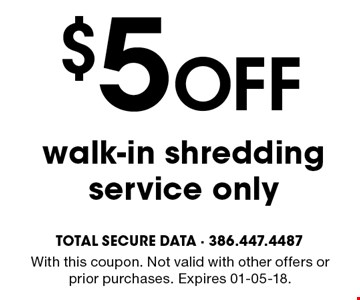 $5 Off walk-in shredding service only. With this coupon. Not valid with other offers or prior purchases. Expires 01-05-18.