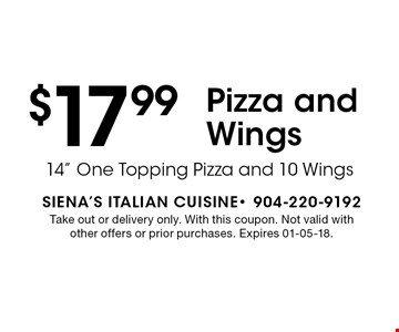 $17.99Pizza and Wings. Take out or delivery only. With this coupon. Not valid with other offers or prior purchases. Expires 01-05-18.