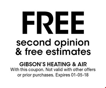 Free second opinion & free estimates. With this coupon. Not valid with other offersor prior purchases. Expires 01-05-18